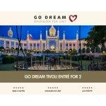 Go Dream Tivoli entré for 2